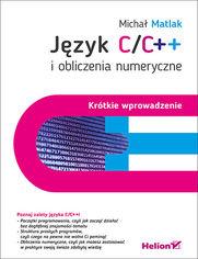 J�zyk C/C++ i obliczenia numeryczne. Kr�tkie wprowadzenie