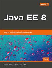 Java EE 8. Wzorce projektowe i najlepsze praktyki