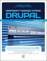 Online Komponenty tworzące systemu Drupal. Szybkie budowanie witryn internetowych za pomocą modułów CCK, Views i Panels