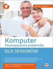 Ok�adka ksi��ki Komputer. Rozwi�zywanie problem�w dla senior�w