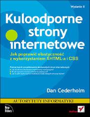 Online Kuloodporne strony internetowe. Jak poprawić elastyczność z wykorzystaniem XHTML-a i CSS. Wydanie II