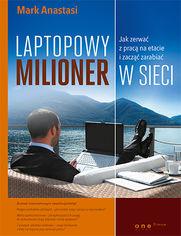Ok�adka ksi��ki Laptopowy Milioner. Jak zerwa� z prac� na etacie i zacz�� zarabia� w sieci