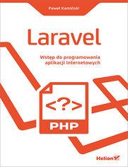 Laravel. Wstęp do programowania aplikacji internetowych