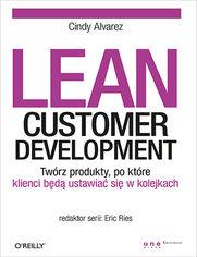 Ok�adka ksi��ki Lean Customer Development. Tw�rz produkty, po kt�re klienci b�d� ustawia� si� w kolejkach