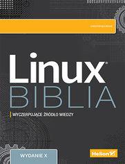 Linux. Biblia. Wydanie X