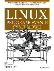 Linux. Programowanie systemowe