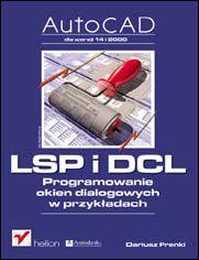 AutoCAD. LSP i DCL. Programowanie okien dialogowych w przykładach