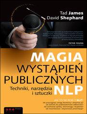 Magia wystąpień publicznych. Techniki, narzędzia i sztuczki NLP