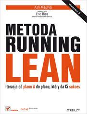 Ok�adka ksi��ki Metoda Running Lean. Iteracja od planu A do planu, kt�ry da Ci sukces. Wydanie II