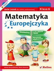Matematyka Europejczyka. Zbiór zadań dla szkoły podstawowej. Klasa 6