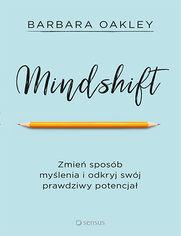 Mindshift. Zmień sposób myślenia i odkryj swój prawdziwy potencjał