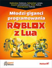 Młodzi giganci programowania. Roblox z Lua