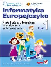 Ok�adka ksi��ki Informatyka Europejczyka. Nauka i zabawa z komputerem w kszta�ceniu zintegrowanym. Cz�� 1