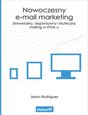 Ok�adka ksi��ki Nowoczesny e-mail marketing. Uniwersalny, responsywny i skuteczny mailing w HTML-u