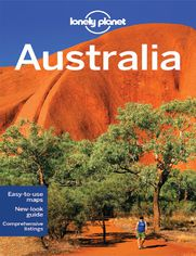 Australia. Przewodnik Lonely Planet - Anthony Ham,Charles Rawlings-Way,Meg Worby,Peter Dragicevich,Steve Waters
