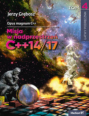 Opus magnum C++. Misja w nadprzestrzeń C++14/17. Tom 4