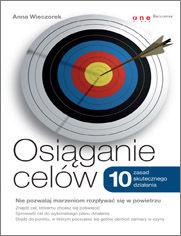 Osiąganie celów. 10 zasad skutecznego działania