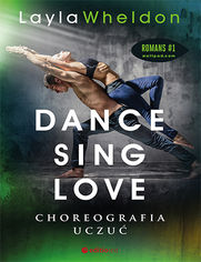 Dance, sing, love. Choreografia uczuć