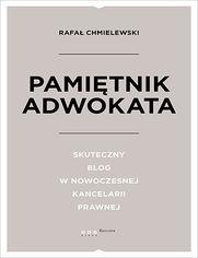 Pamiętnik Adwokata. Skuteczny blog w nowoczesnej kancelarii prawnej