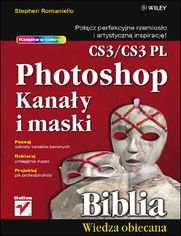 Ebook Photoshop CS3/CS3 PL. Kanały i maski. Biblia