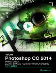 Okładka - Adobe Photoshop CC. Kurs video. Poziom drugi. Z...