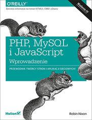PHP, MySQL i JavaScript. Wprowadzenie. Wydanie IV