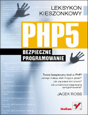 PHP5. Bezpieczne programowanie. Leksykon kieszonkowy