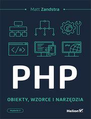 PHP. Obiekty, wzorce, narzędzia. Wydanie V