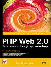 PHP Web 2.0. Tworzenie aplikacji typu mashup
