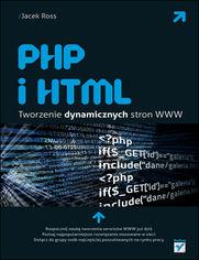 PHP i HTML. Tworzenie dynamicznych stron WWW