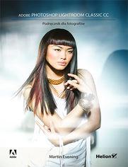 Adobe Photoshop Lightroom Classic CC. Podręcznik dla fotografów