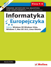 Ok�adka ksi��ki Informatyka Europejczyka. Poradnik metodyczny dla nauczycieli zaj�� komputerowych w szkole podstawowej, kl. 4 - 6. Edycja: Windows XP, Windows Vista, Windows 7, Mac OS 10.5, Linux Ubuntu
