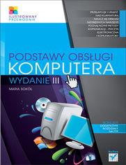 Ok�adka ksi��ki Podstawy obs�ugi komputera. Ilustrowany przewodnik. Wydanie III