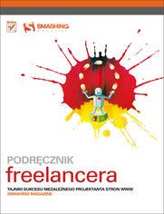 Ok�adka ksi��ki Podr�cznik freelancera. Tajniki sukcesu niezale�nego projektanta stron WWW. Smashing Magazine