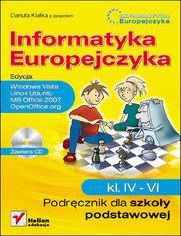 Ok�adka ksi��ki Informatyka Europejczyka. Podr�cznik dla szko�y podstawowej, kl. IV - VI. Edycja: Windows Vista, Linux Ubuntu, MS Office 2007, OpenOffice.org
