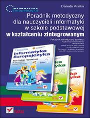 Ok�adka ksi��ki Informatyka Europejczyka. Poradnik metodyczny dla nauczycieli informatyki w szkole podstawowej w kszta�ceniu zintegrowanym