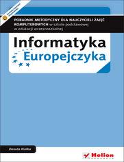 Online Informatyka Europejczyka. Poradnik metodyczny dla nauczycieli zajęć komputerowych w szkole podstawowej w edukacji wczesnoszkolnej (Wydanie II)