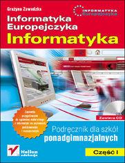 Ok�adka ksi��ki Informatyka Europejczyka. Informatyka. Podr�cznik dla szk� ponadgimnazjalnych. Cz�� 1