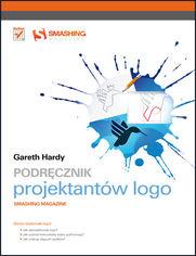 Gareth Hardy - Podręcznik projektantów logo. Smashing Magazine. eBook