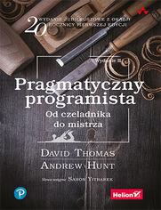 Pragmatyczny programista. Od czeladnika do mistrza. Wydanie II