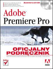 Adobe Premiere Pro. Oficjalny podręcznik