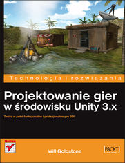 Projektowanie gier w środowisku Unity 3.x