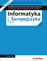 Informatyka Europejczyka. Program nauczania do zaj�� komputerowych w szkole podstawowej w edukacji wczesnoszkolnej (Wydanie II)