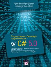 Ok�adka ksi��ki Programowanie r�wnoleg�e i asynchroniczne w C# 5.0