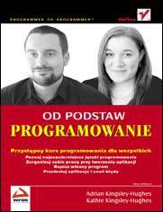 Programowanie. Od podstaw - Adrian Kingsley-Hughes, Kathie Kingsley-Hughes