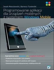 Ok�adka ksi��ki Programowanie aplikacji dla urz�dze� mobilnych z systemem Windows Mobile