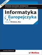 Ok�adka ksi��ki Informatyka Europejczyka. Program nauczania informatyki w szko�ach ponadgimnazjalnych. Zakres podstawowy. Edycja: Windows, Mac