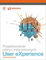 Projektowanie witryn internetowych User eXperience. Smashing Magazine