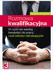 Ok�adka ksi��ki Rozmowa kwalifikacyjna. O czym nie wiedz� kandydaci do pracy, czyli sekrety  rekrutuj�cych. Wydanie III