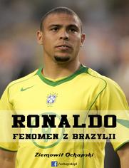 Ronaldo - fenomen z Brazylii